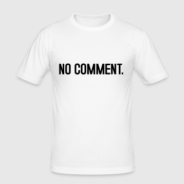 No comment - Men's Slim Fit T-Shirt