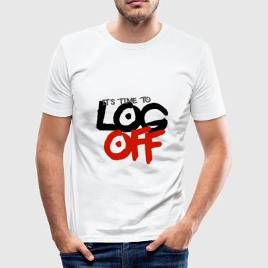 It's time to log off - Men's Slim Fit T-Shirt
