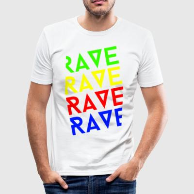 Rave Rave Rave - Männer Slim Fit T-Shirt