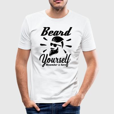 Beard yourself - November is here - Men's Slim Fit T-Shirt