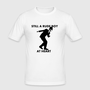 Still A Rude Boy At Heart - Men's Slim Fit T-Shirt