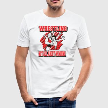 Wrestling Funny Wrestling ikke alle om at vinde - Herre Slim Fit T-Shirt