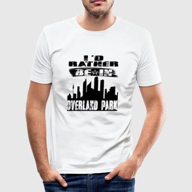 Gift Id rather be in overland park - Men's Slim Fit T-Shirt