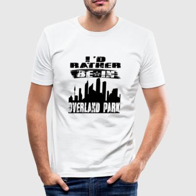 Geschenk Id rather be in Overland Park - Männer Slim Fit T-Shirt