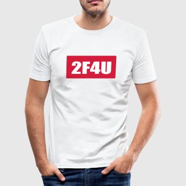 2F4U Too fast for you - Männer Slim Fit T-Shirt