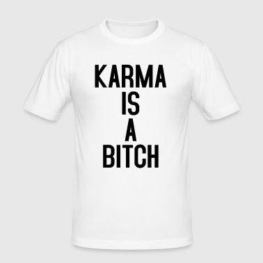 KARMA IS A BITCH TYPOGRAPHIC - slim fit T-shirt