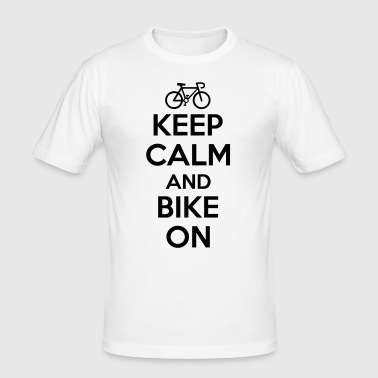 Keep calm and bike on - slim fit T-shirt