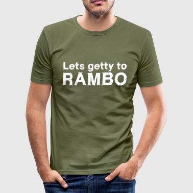 Lets getty to Rambo - Männer Slim Fit T-Shirt