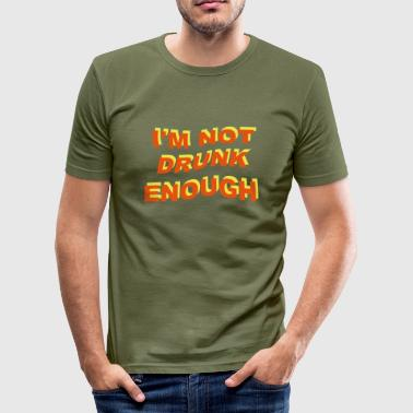 i'm not drunk enough 2 - Men's Slim Fit T-Shirt