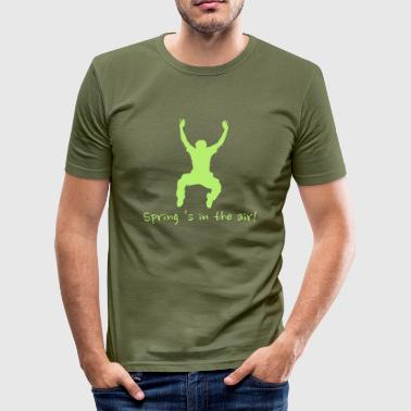 spring 's in the air! - slim fit T-shirt