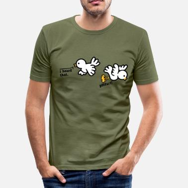 Furz Vogel when birds fart - Männer Slim Fit T-Shirt