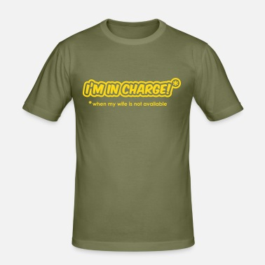 Henpecked Husband I'm In Charge - When My Wife Is Not Available - Men's Slim Fit T-Shirt