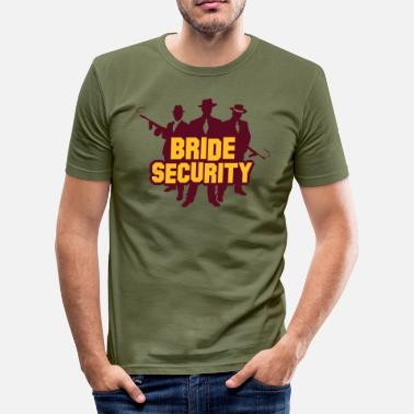 Bride Security Team Bride Security Team Of The Bride. - Men's Slim Fit T-Shirt