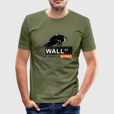 Street Home of my Money - Wall Street - Männer Slim Fit T-Shirt