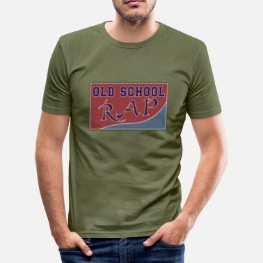 Old School Rap old school rap - Men's Slim Fit T-Shirt