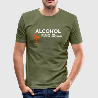 Alcohol improves my Foreign Language - Men's Slim Fit T-Shirt