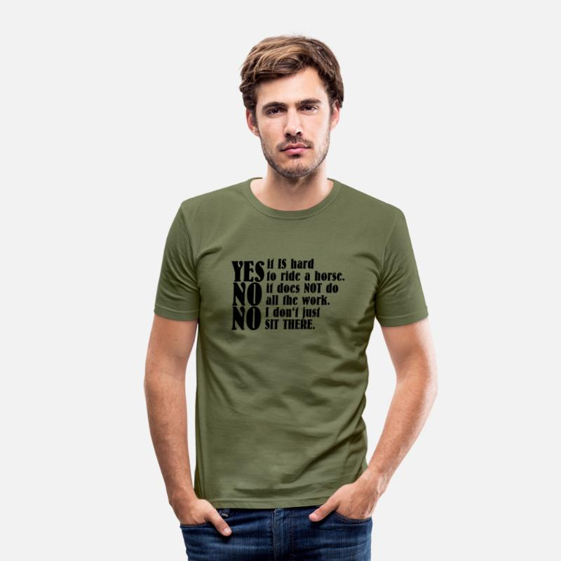 Sayings T-Shirts - Yes, it is hard to ride a horse - Men's Slim Fit T-Shirt khaki green