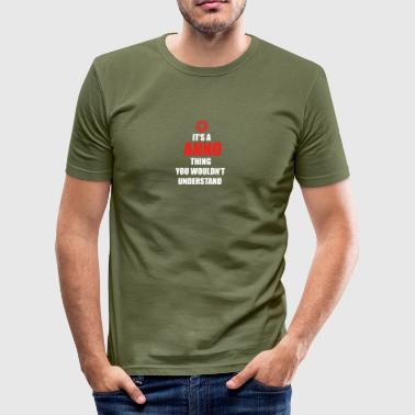 Gift it a thing birthday understand ANNO - Men's Slim Fit T-Shirt