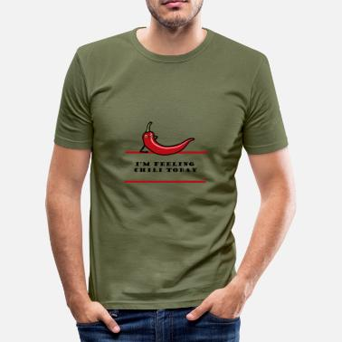 Chili Sprüche I'm feeling chili today - Männer Slim Fit T-Shirt