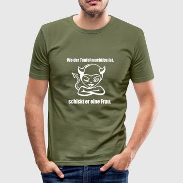 Where the devil is powerless, he sends a woman - Men's Slim Fit T-Shirt