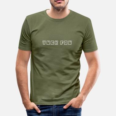 Yuck Yuck Fou - Men's Slim Fit T-Shirt