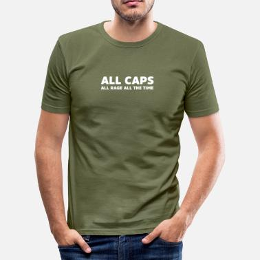 Rage Kids All Caps All Rage All The Time - Men's Slim Fit T-Shirt