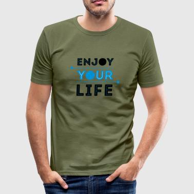 Enjoy Your Life - Männer Slim Fit T-Shirt