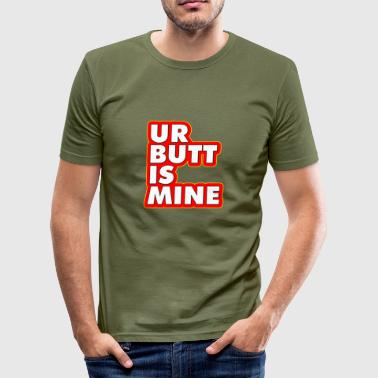 Ur ADB - Ur Butt Is Mine - slim fit T-shirt
