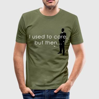 I Used To Care... - Men's Slim Fit T-Shirt