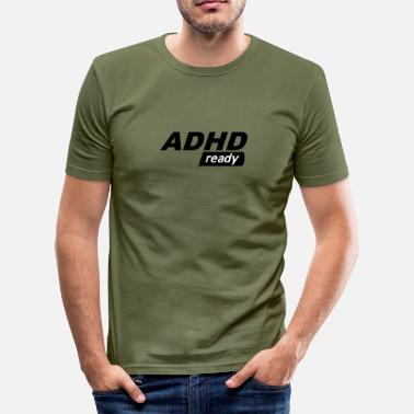 Ready ADHD ready - Slim Fit T-skjorte for menn