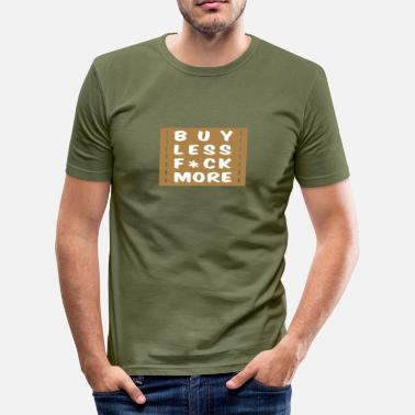 Relationship Couples Wedding Couple Married Engaged buy less fuck more 2 - Men's Slim Fit T-Shirt