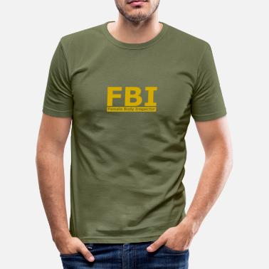 Body FBI - FEMALE BODY INSPECTOR - Men's Slim Fit T-Shirt