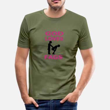 Fag god loves fags - Men's Slim Fit T-Shirt