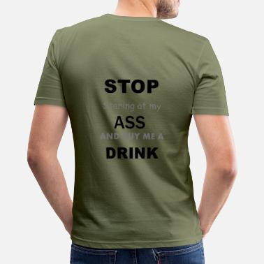 Tekst Uitdaging Stop staring at my ass - slim fit T-shirt