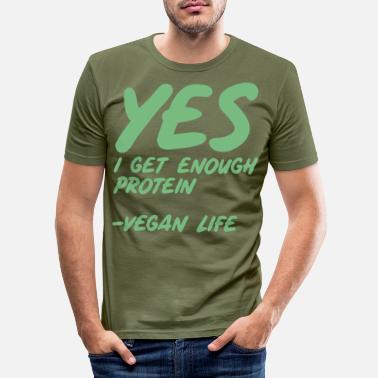 Factory Yes I get Enough Protein Vegan - Men's Slim Fit T-Shirt