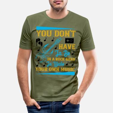 Evening You don't have to be in a rock band - Men's Slim Fit T-Shirt
