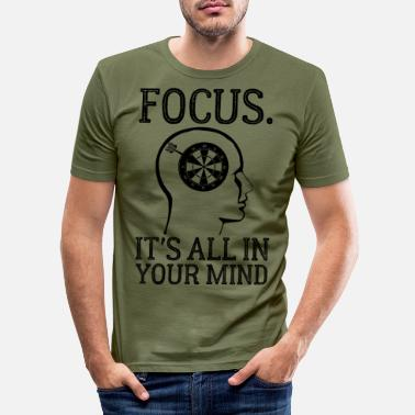 Pfeile Focus Its All In Your Mind Funny Dart Player Brain - Männer Slim Fit T-Shirt
