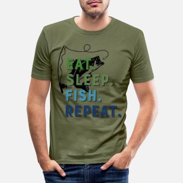 Eat Sleep Fish Repeat Funny sayings for anglers - Men's Slim Fit T-Shirt