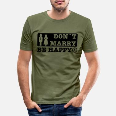 Trouwen don´t marry be happy - Mannen slim fit T-shirt