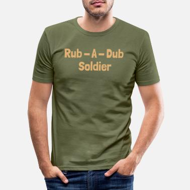 Dancehall Rub - A - Dub Soldier - Männer Slim Fit T-Shirt