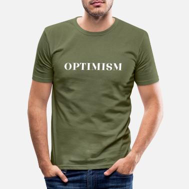 Optimisme Optimism. - T-shirt moulant Homme
