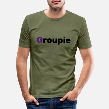 Groupie Groupie - Mannen slim fit T-shirt