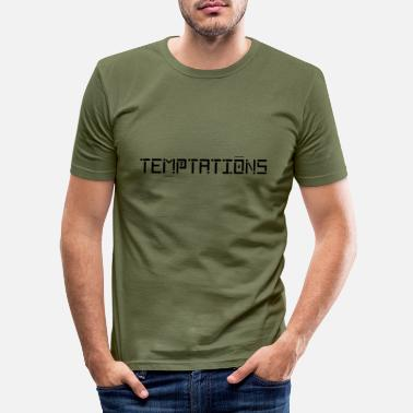 Temptations Temptations - Men's Slim Fit T-Shirt