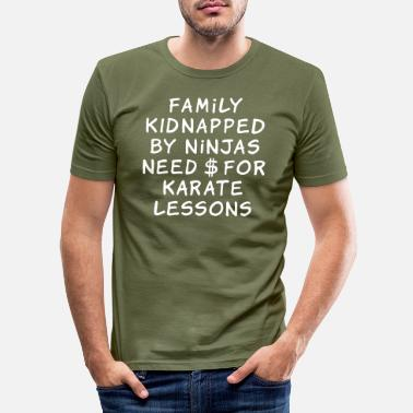 Dollaro family kidnapped by ninjas need dollars for karate - Maglietta slim fit uomo