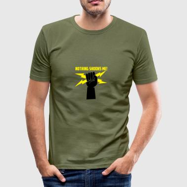 Elektriciens: Niets Shooks me! - slim fit T-shirt