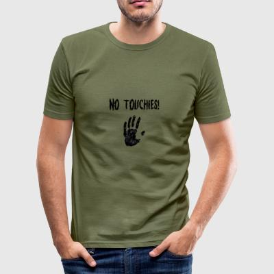 No Touchies in Black 1 Hand Below Text - Men's Slim Fit T-Shirt