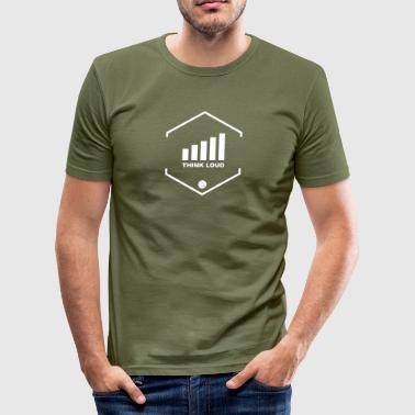 Think Loud - Men's Slim Fit T-Shirt