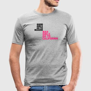 bad girls go to california - Männer Slim Fit T-Shirt