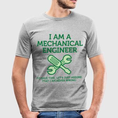 I am an engineer and I m always right! - Men's Slim Fit T-Shirt