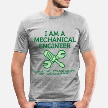 Engineering I am an engineer and I m always right! - Men's Slim Fit T-Shirt